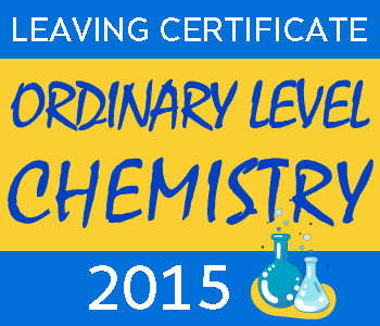 Leaving Certificate Chemistry | Ordinary Level | 2015 Exam Paper Solution course image