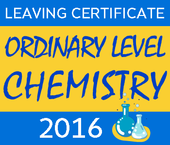 Leaving Certificate Chemistry | Ordinary Level | 2016 Exam Paper Solution course image